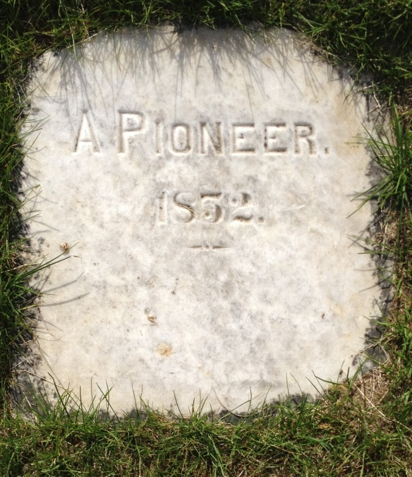 "Gravestone of ""A Pioneer"" who died in 1852"